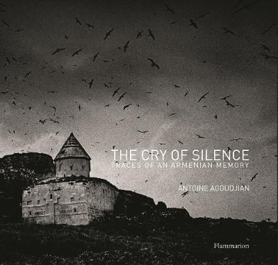 Cry of Silence: Vestiges of the Armenian Memory: Remembering Armenia (Hardback)