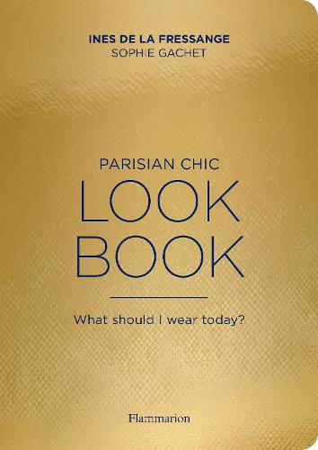 Parisian Chic Look Book: What Should I wear Today? (Paperback)