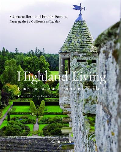 Highland Living; Landscape, Style, and Traditions of Scotland (Paperback)