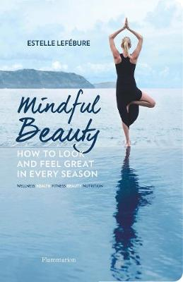 Mindful Beauty: How to Look and Feel Great in Every Season (Paperback)