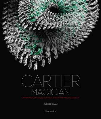 Cartier Magician: High Jewelry and Precious Objects (Hardback)