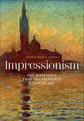 Impressionism: The Movement that Transformed Western Art (Paperback)