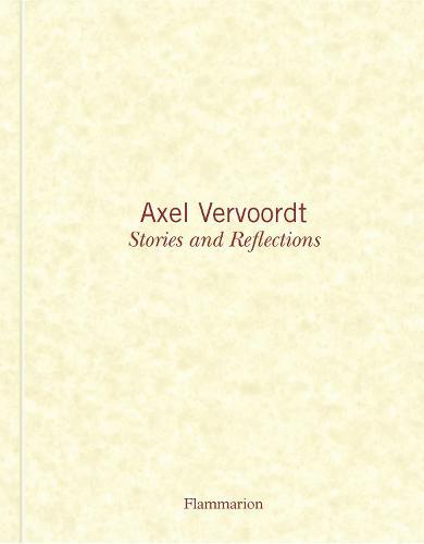 Axel Vervoordt: Stories and Reflections (Hardback)