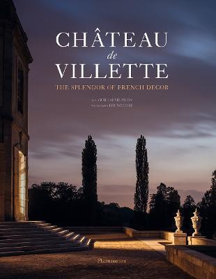 Chateau de Villette: The Splendor of French Decor (Hardback)