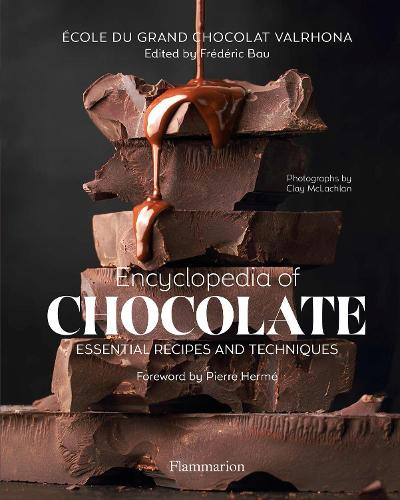 Encyclopedia of Chocolate: Essential Recipes and Techniques (Hardback)