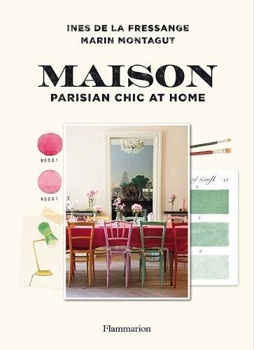 Maison: Parisian Chic at Home (Hardback)