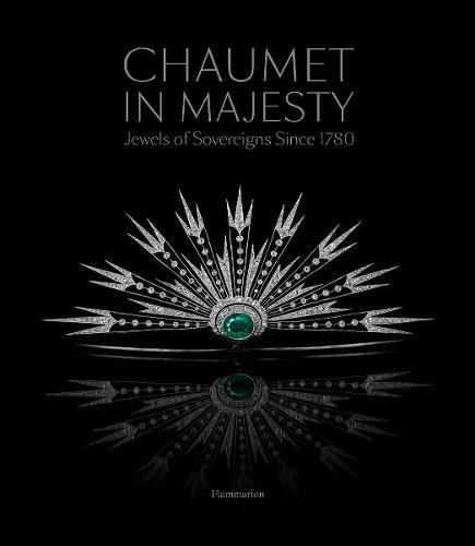 Chaumet in Majesty: Jewels of Sovereigns Since 1780 (Paperback)