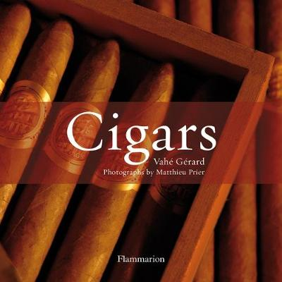Cigars: Cigars The World's Finest Cigars v. 1 (Hardback)