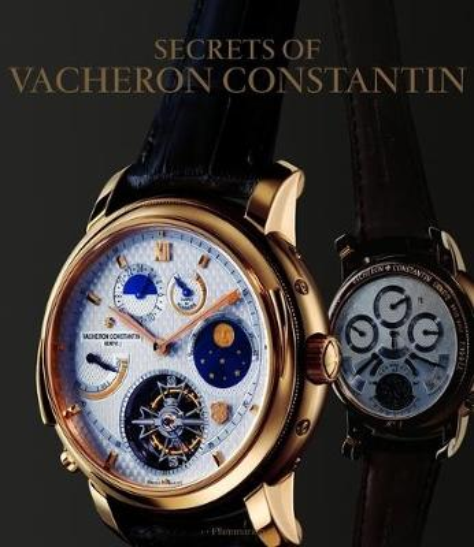 The Secrets of Vacheron Constantin: 250 Years of History (Hardback)