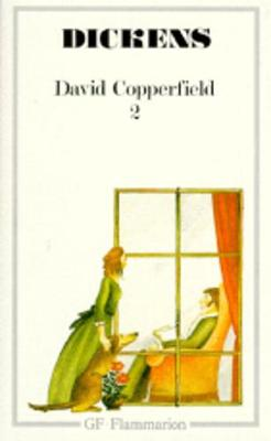 La vie et les aventures personnelles de David Copperfield T2