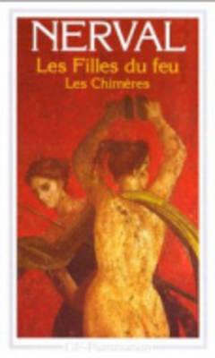 Les Filles Du Feu / Les Chimeres - Garnier-Flammarion (Paperback)