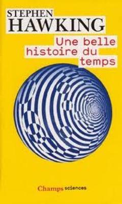 Une Belle Histoire Du Temps (Une Breve Histoire Illustree Du Temps) (Paperback)