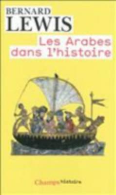 Les Arabes Dans L'Histoire (Paperback)