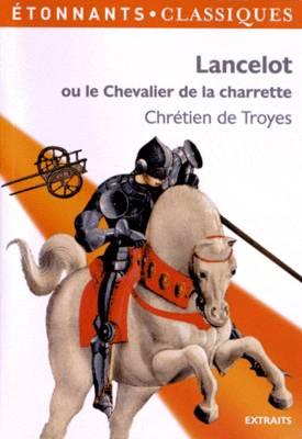 Lancelot Ou Le Chevalier De La Charrette (Extraits) (Paperback)