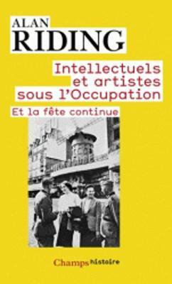 Intellectuels ET Artistes Sous L'Occupation: ET LA Fete Continue (Paperback)