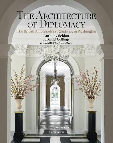 The Architecture of Diplomacy: The British Ambassador's Residence in Washington (Hardback)