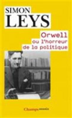 Orwell Ou L'horreur De La Politique (Paperback)