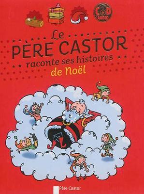 Le pere Castor raconte ses histoires de Noel (Hardback)