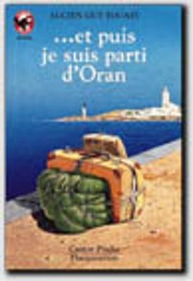 Et puis je suis parti d'Oran (Paperback)