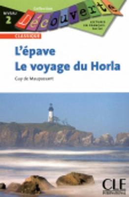 Decouverte: L'Epave / Le Voyage Du Horla (Paperback)