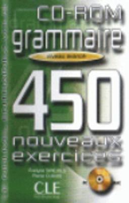 Le Nouvel Entrainez-vous: Grammaire - 450 nouveaux exercices - CD-Rom avance