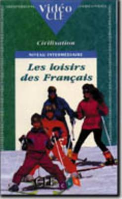 Video Cle Civilisation: Les Loisirs DES Francais: Les Loisirs DES Francais (Paperback)
