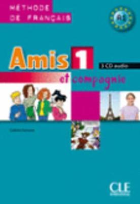 Amis et compagnie: CD audio pour la classe 1 (3)