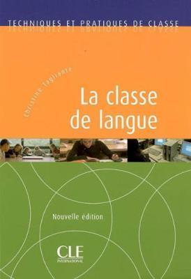 Techniques et pratiques de classe: La classe de langue (Paperback)