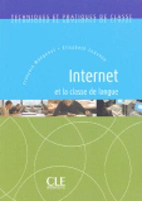 Techniques et practiques de classe: Internet et la classe de langue