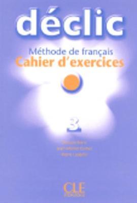 Declic: Cahier D'Exercices 3 (Paperback)