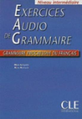 Grammaire progressive du francais: Exercices audio livre  intermediaire