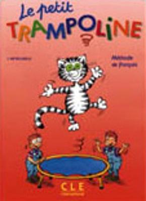 Le petit trampoline: Livre de l'eleve (Paperback)