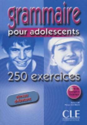 Grammaire pour adolescents 250 exercices: Livre 1 & corriges (Paperback)