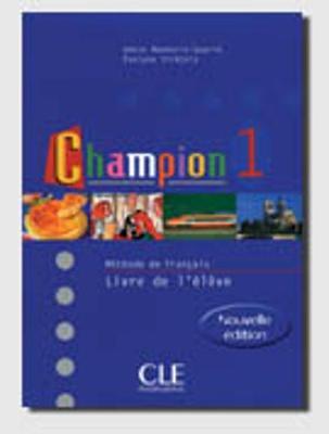 Champion: Student Book Book 1: Livre De L'Eleve 1 (Paperback)