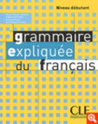 Grammaire Expliqee Du Francais: Livre 1 (Paperback)