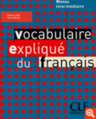 Vocabulaire explique du francais: Livre intermediaire (Paperback)