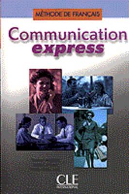 Communication Express: Livre De l'Eleve: Livre De L'Eleve (Paperback)