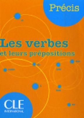 Precis Les verbes et leurs prepositions (Paperback)