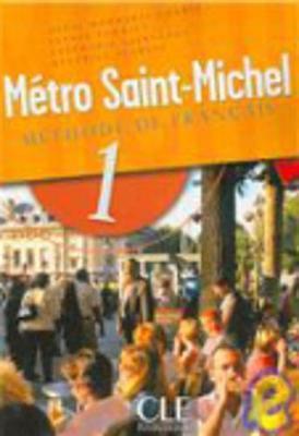Metro Saint-Michel: Livre de l'eleve 1 (Paperback)