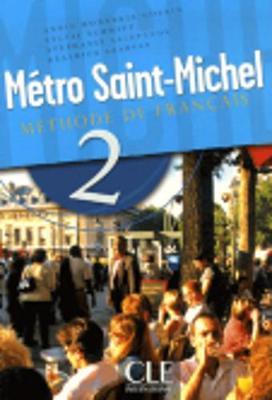Metro Saint-Michel: Livre de l'eleve 2 (Paperback)