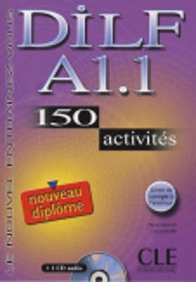 Le Nouvel Entrainez-vous: DILF A1.1 - 150 Activites - Livre & CD-audio