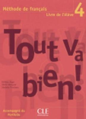 Tout Va Bien!: Tout va bien ! Livre D'eleve 4 (Paperback)