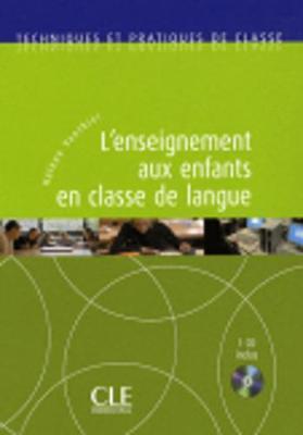 Techniques ET Practiques De Classe: L'Enseignement Aux Enfants + CD-Audio