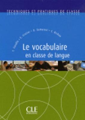Techniques et pratiques de classe: Le vocabulaire en classe de langue (Paperback)