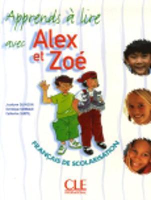 Alex et Zoe et compagnie - Nouvelle edition: Apprends a lire avec Alex et (Paperback)