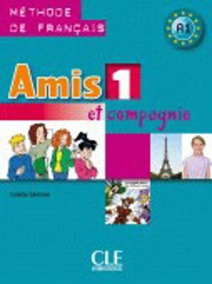 Amis et compagnie: Livre de l'eleve 1 (Paperback)