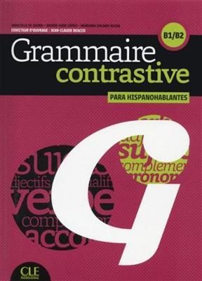 Grammaire contrastive: Grammaire contrastive pour hispanophones B1-B2 Livre + CD