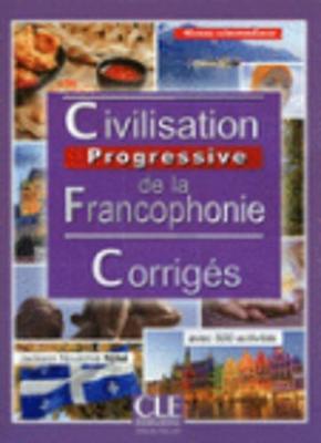 Civilisation progressive de la francophonie: Corriges intermediaire (Paperback)