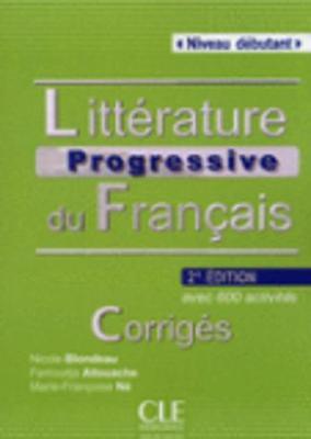 Litterature Progressive Du Francais 2eme Edition: Corrigees Debutant (Paperback)