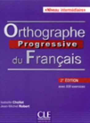 Orthographe progressive du francais: Livre + CD intermediaire (A2-B1) 2e e